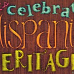 Hispanic Heritage Month, September 15-October 15