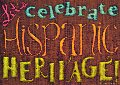 Hispanic Heritage Month, September 15 October 15