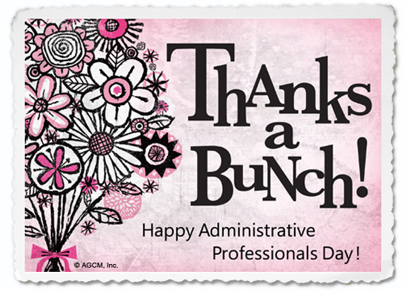 ADMINISTRATIVE PROFESSIONALS DAY April 24