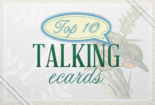 Top 10 Talking ecards