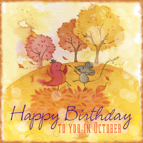 Blue Mountain wishes everyone celebrating in October, a very happy birthday!