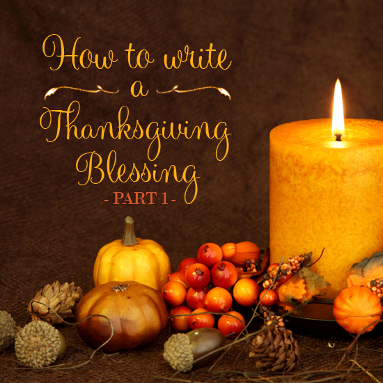 How to write a Thanksgiving blessing   Part I