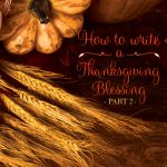How to write a Thanksgiving blessing – Part II