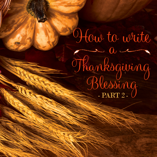 How to write a Thanksgiving blessing   Part II