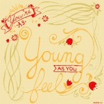 Forever Young…