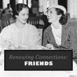 Renewing Connections with Friends (part 1)