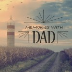 Memories with Dad