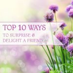 Top 10 Ways to Surprise & Delight your Best Friend (FREE desktop background)