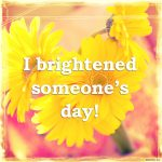 Brighten Someone's Day Challenge