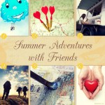 Summer Adventures Roundup