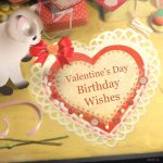 Valentine's Day Birthday Wishes