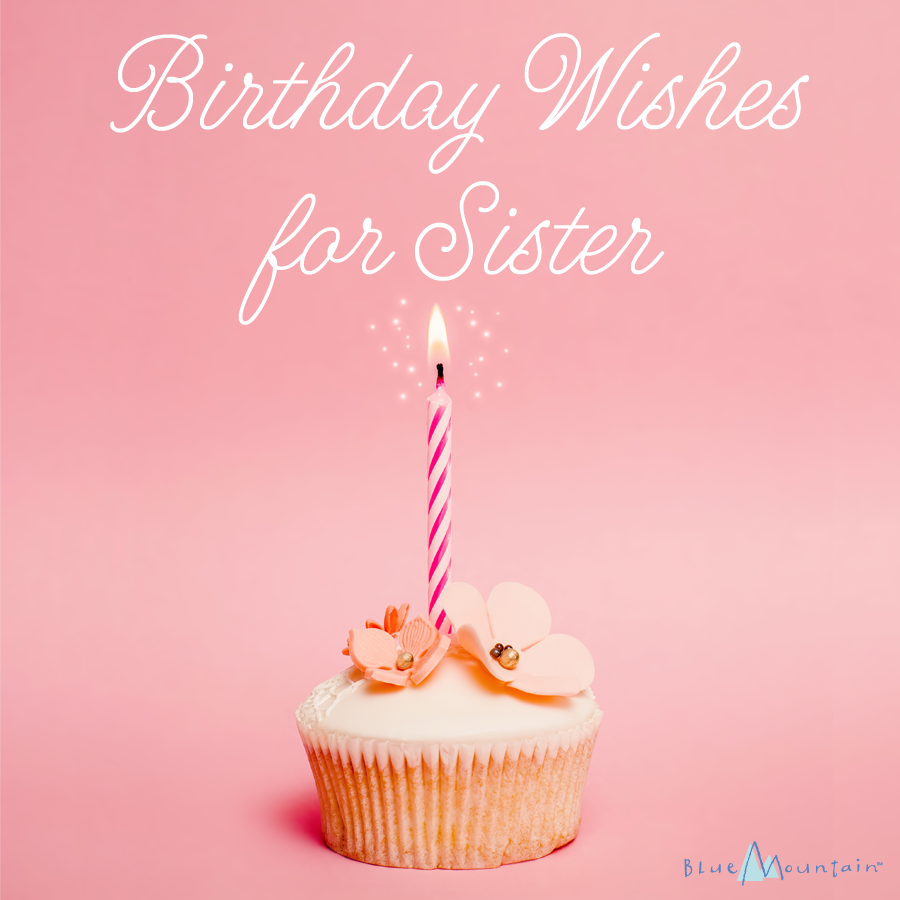 birthday wishes for sister blue mountain blog