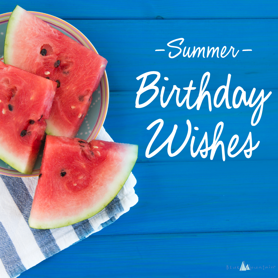 06202016_Summer_BirthdayWishes_BLG_BMA