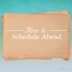 Member Benefits: Scheduling Ahead