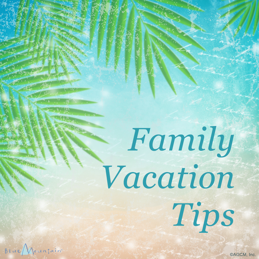 07202016_BMA_Family_Vacation_Tips